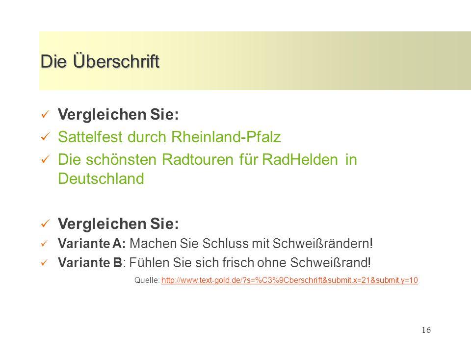 16 Die Überschrift Vergleichen Sie: Sattelfest durch Rheinland-Pfalz Die schönsten Radtouren für RadHelden in Deutschland Vergleichen Sie: Variante A: Machen Sie Schluss mit Schweißrändern.