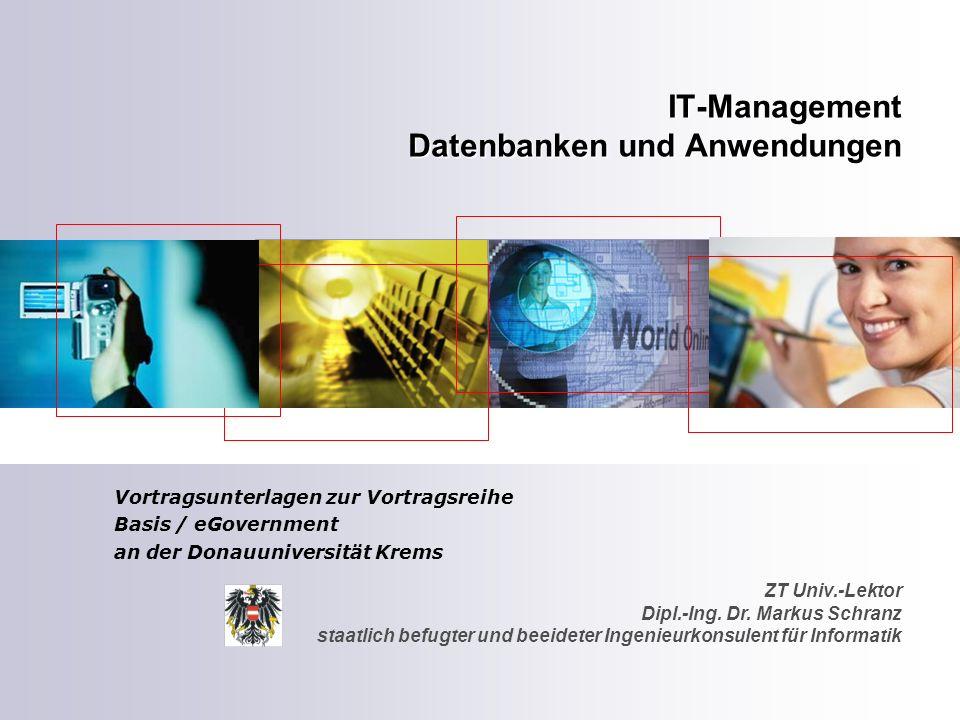 ZT Univ.-Lektor Dipl.-Ing. Dr. Markus Schranz staatlich befugter und beeideter Ingenieurkonsulent für Informatik IT-Management Datenbanken und Anwendu