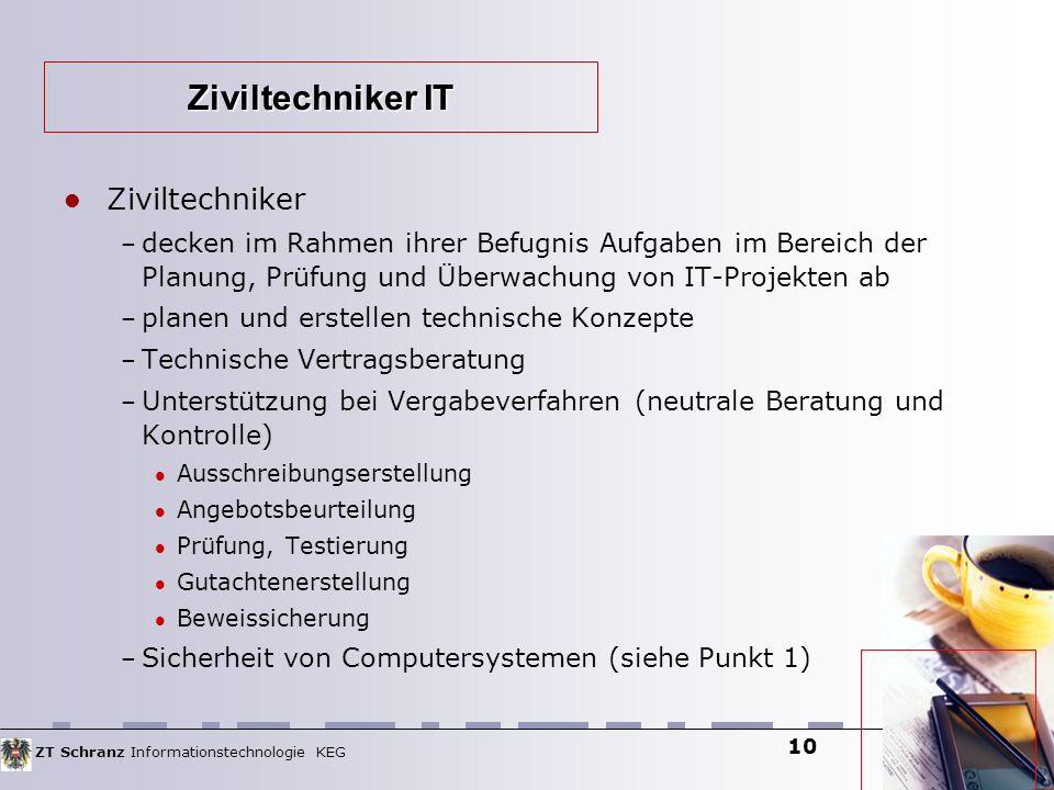 ZT Schranz Informationstechnologie KEG 10 Ziviltechniker – decken im Rahmen ihrer Befugnis Aufgaben im Bereich der Planung, Prüfung und Überwachung vo