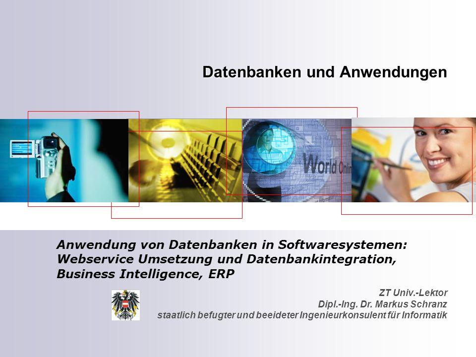 ZT Univ.-Lektor Dipl.-Ing. Dr. Markus Schranz staatlich befugter und beeideter Ingenieurkonsulent für Informatik Datenbanken und Anwendungen Anwendung