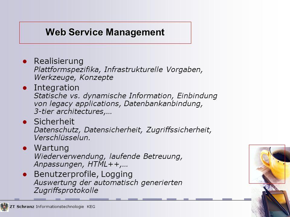 ZT Schranz Informationstechnologie KEG Web Service Management Realisierung Plattformspezifika, Infrastrukturelle Vorgaben, Werkzeuge, Konzepte Integra
