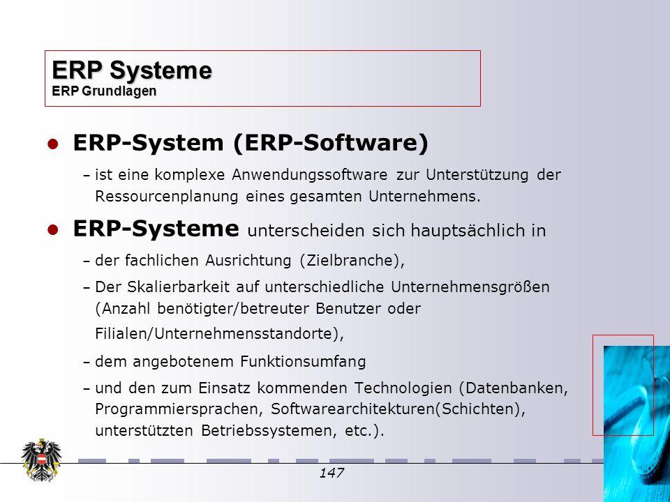 147 ERP-System (ERP-Software) – – ist eine komplexe Anwendungssoftware zur Unterstützung der Ressourcenplanung eines gesamten Unternehmens. ERP-System