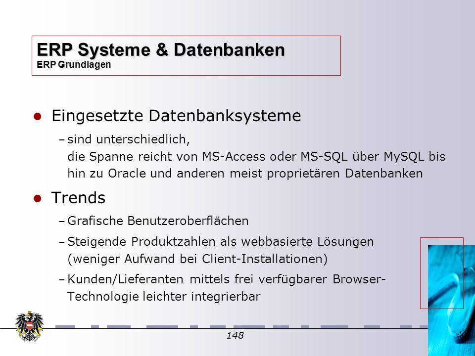 148 Eingesetzte Datenbanksysteme – – sind unterschiedlich, die Spanne reicht von MS-Access oder MS-SQL über MySQL bis hin zu Oracle und anderen meist