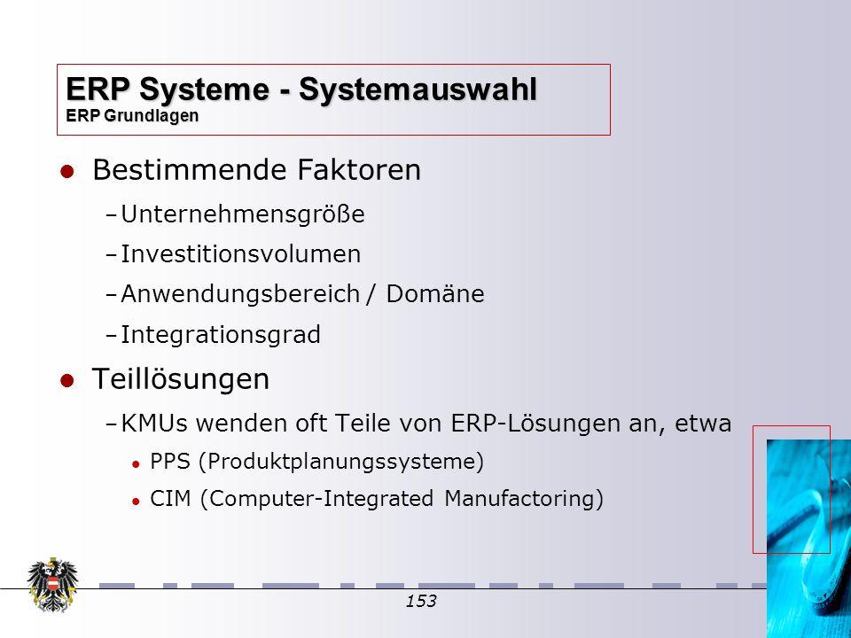 153 Bestimmende Faktoren – – Unternehmensgröße – – Investitionsvolumen – – Anwendungsbereich / Domäne – – Integrationsgrad Teillösungen – – KMUs wende