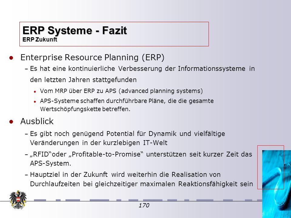 170 Enterprise Resource Planning (ERP) – – Es hat eine kontinuierliche Verbesserung der Informationssysteme in den letzten Jahren stattgefunden Vom MR