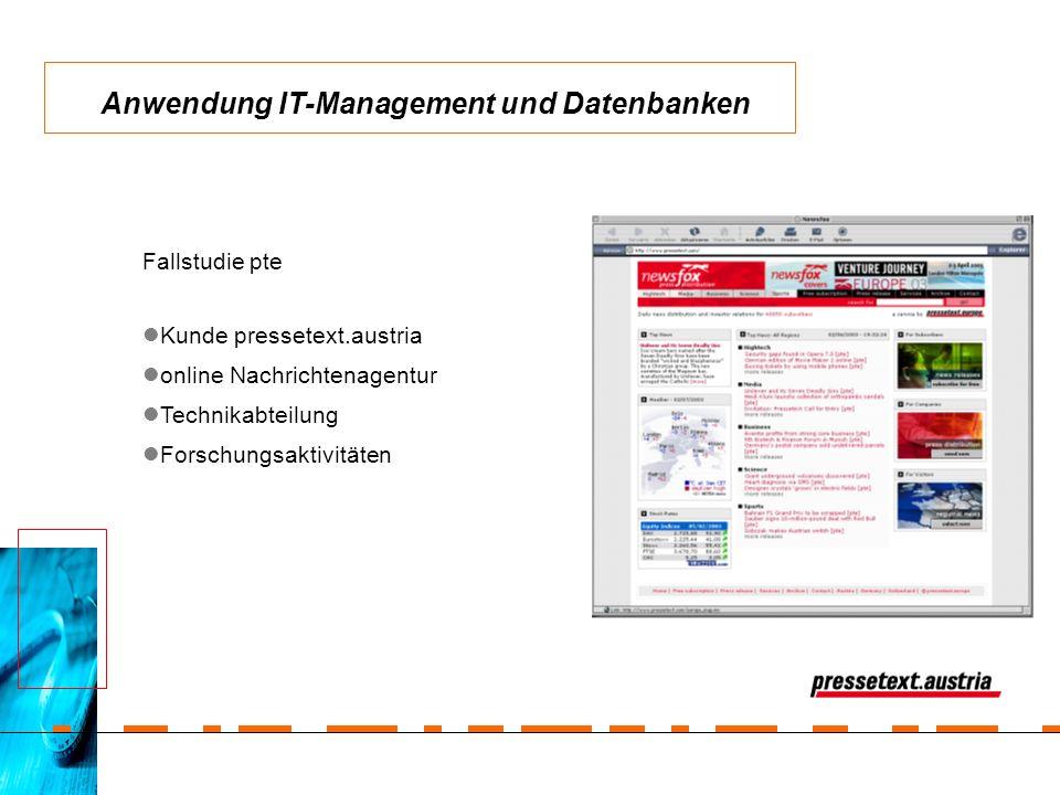 Fallstudie pte Kunde pressetext.austria online Nachrichtenagentur Technikabteilung Forschungsaktivitäten Anwendung IT-Management und Datenbanken