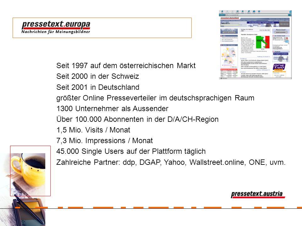 Seit 1997 auf dem österreichischen Markt Seit 2000 in der Schweiz Seit 2001 in Deutschland größter Online Presseverteiler im deutschsprachigen Raum 13