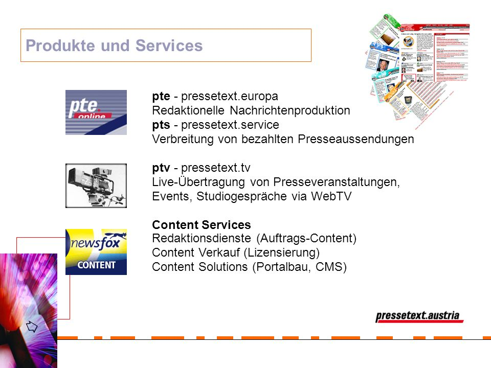 Produkte und Services pte - pressetext.europa Redaktionelle Nachrichtenproduktion pts - pressetext.service Verbreitung von bezahlten Presseaussendunge