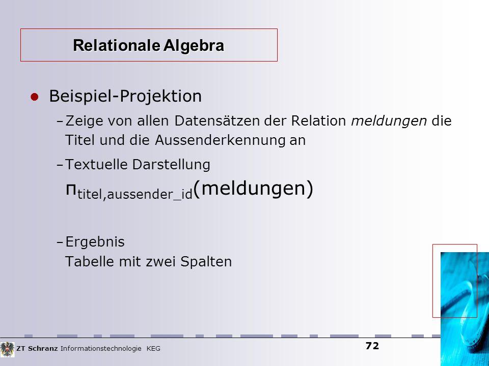 ZT Schranz Informationstechnologie KEG 72 Beispiel-Projektion – Zeige von allen Datensätzen der Relation meldungen die Titel und die Aussenderkennung