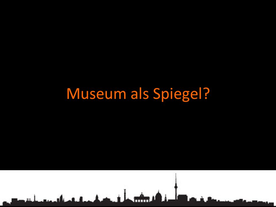 Museum als Spiegel
