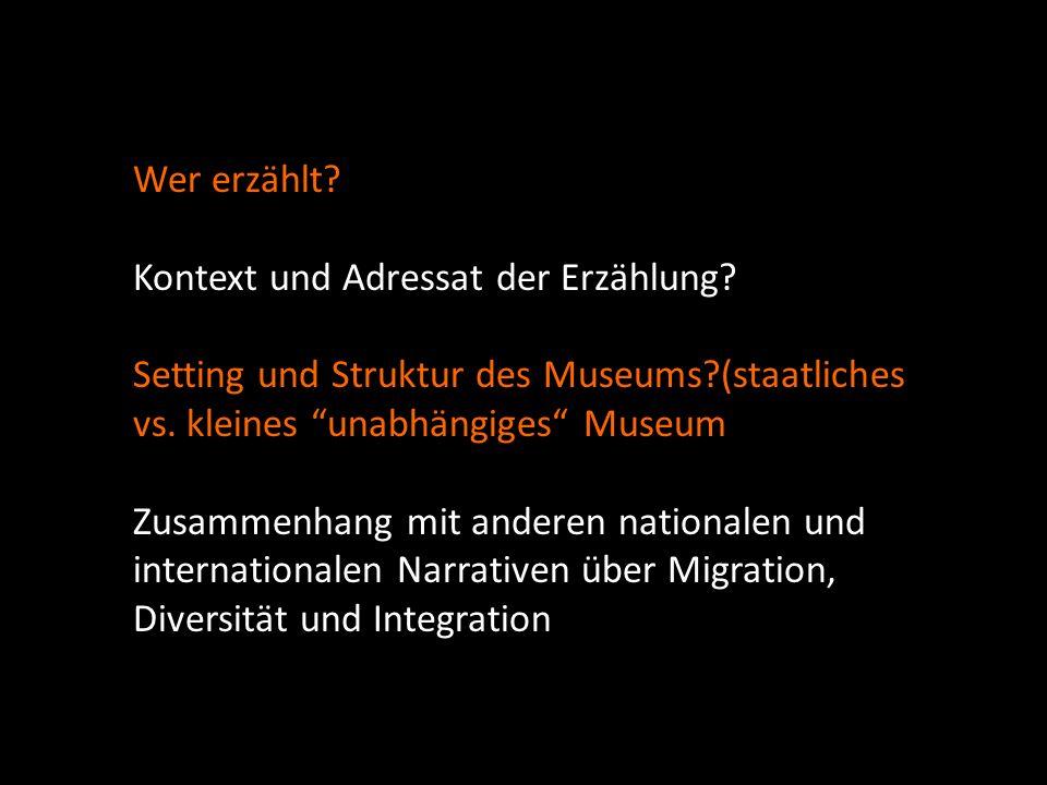 Wer erzählt. Kontext und Adressat der Erzählung. Setting und Struktur des Museums (staatliches vs.