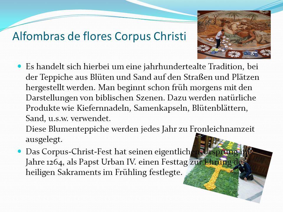 Alfombras de flores Corpus Christi Es handelt sich hierbei um eine jahrhundertealte Tradition, bei der Teppiche aus Blüten und Sand auf den Straßen un