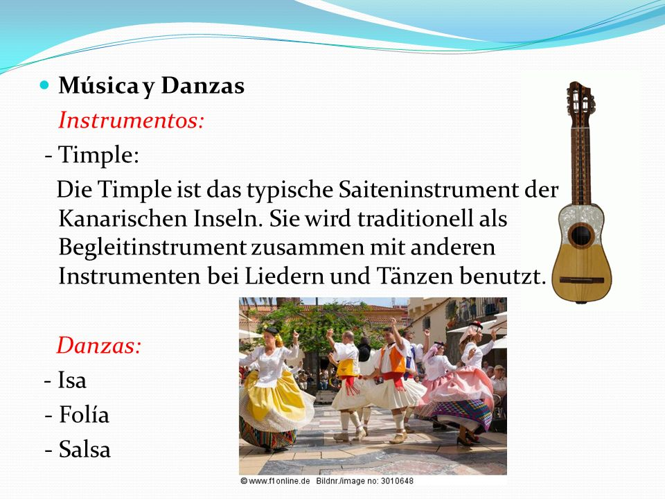 Música y Danzas Instrumentos: - Timple: Die Timple ist das typische Saiteninstrument der Kanarischen Inseln. Sie wird traditionell als Begleitinstrume