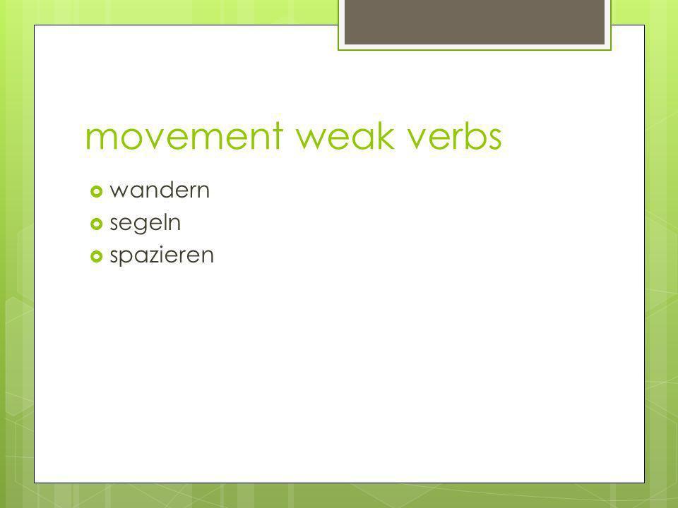 movement weak verbs wandern segeln spazieren