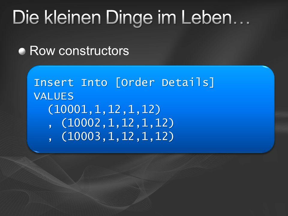 Row constructors Insert Into [Order Details] VALUES (10001,1,12,1,12), (10002,1,12,1,12), (10003,1,12,1,12)