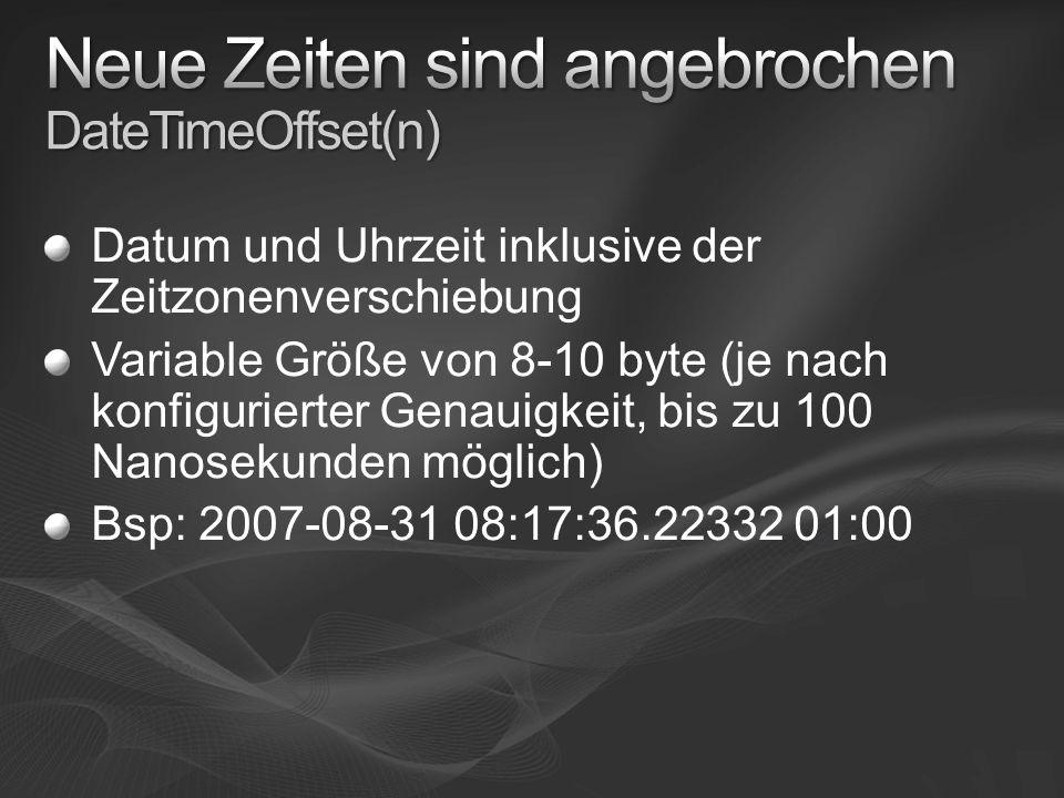 Kombination aus dem neuen Date und Time Datentyp mit erweiterter Spanne und Präzision Variable Größe von 6-8 byte (je nach gewünschter Genauigkeit) Genauigkeit bis zu 100 Nanosekunden möglich) Spanne von 01.01.0001 – 31.12.9999 Bsp: 31-08-2007 08:17:36.22332