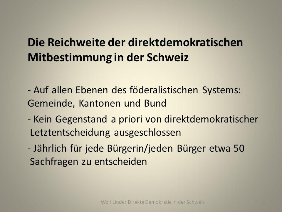 Die Reichweite der direktdemokratischen Mitbestimmung in der Schweiz - Auf allen Ebenen des föderalistischen Systems: Gemeinde, Kantonen und Bund - Ke