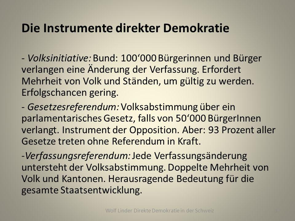 Die Instrumente direkter Demokratie - Volksinitiative: Bund: 100000 Bürgerinnen und Bürger verlangen eine Änderung der Verfassung. Erfordert Mehrheit