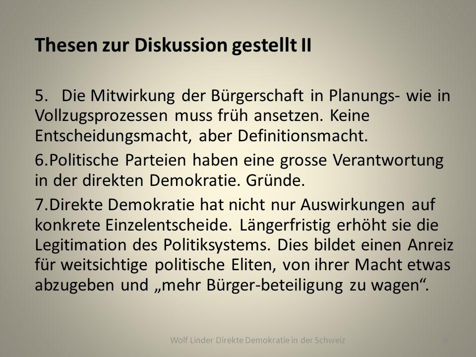 Thesen zur Diskussion gestellt II 5. Die Mitwirkung der Bürgerschaft in Planungs- wie in Vollzugsprozessen muss früh ansetzen. Keine Entscheidungsmach