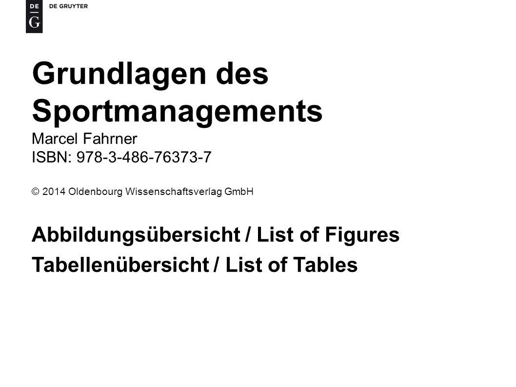 Grundlagen des Sportmanagements, Marcel Fahrner ISBN 978-3-486-76373-7 © 2014 Oldenbourg Wissenschaftsverlag GmbH 12 Tab.
