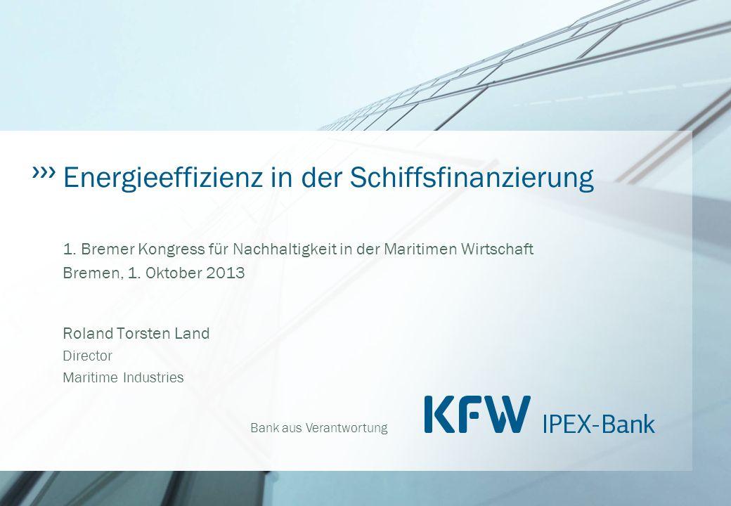 Bank aus Verantwortung Energieeffizienz in der Schiffsfinanzierung 1.