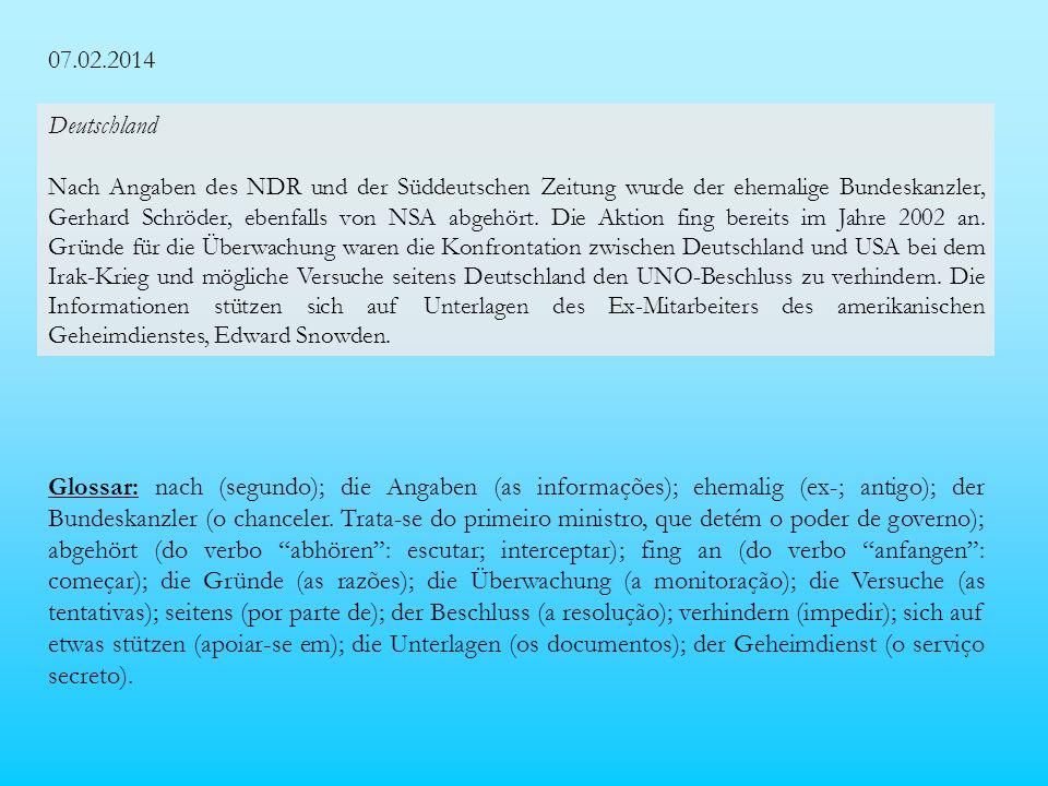 07.02.2014 Deutschland Nach Angaben des NDR und der Süddeutschen Zeitung wurde der ehemalige Bundeskanzler, Gerhard Schröder, ebenfalls von NSA abgehört.