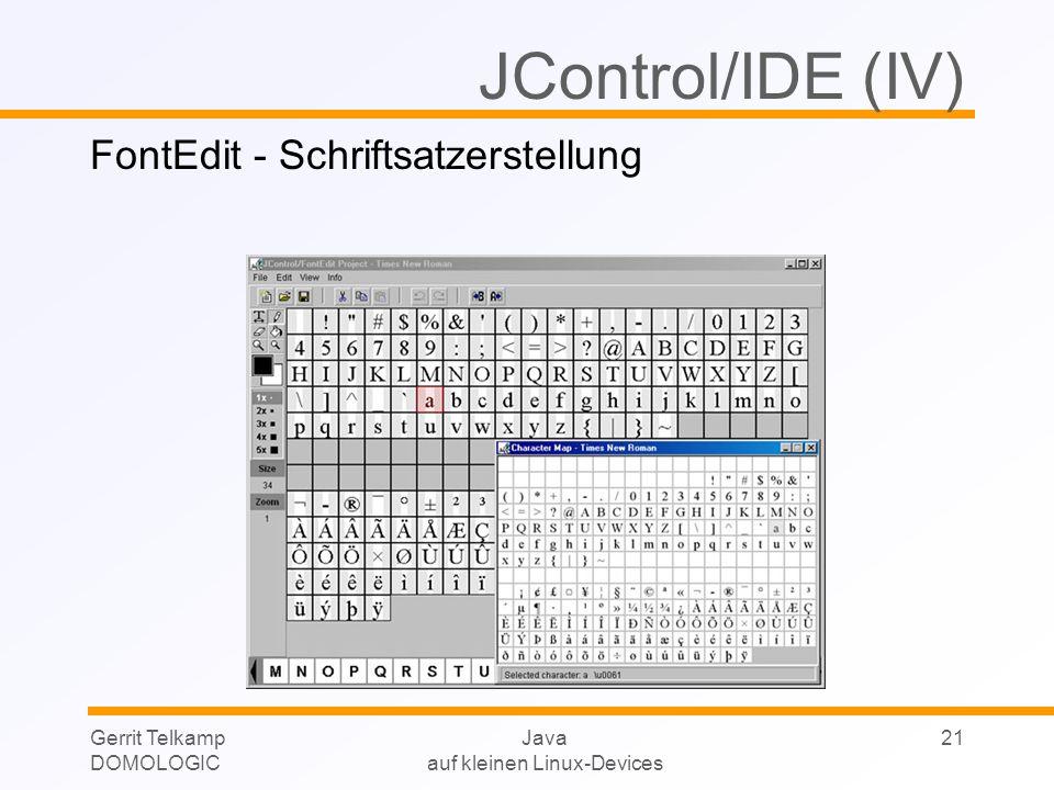 Gerrit Telkamp DOMOLOGIC Java auf kleinen Linux-Devices 21 JControl/IDE (IV) FontEdit - Schriftsatzerstellung