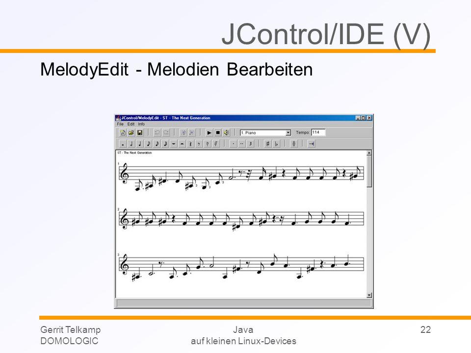 Gerrit Telkamp DOMOLOGIC Java auf kleinen Linux-Devices 22 JControl/IDE (V) MelodyEdit - Melodien Bearbeiten