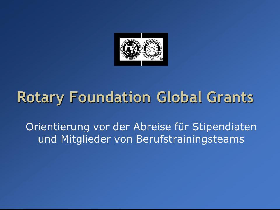 Global Grants – Orientierung für Stipendiaten und VTT-Mitglieder Rotary Foundation Global Grants Global Grants finanzieren Projekte und Aktivitäten, die den Zielsetzungen der TRF- Schwerpunktbereiche entsprechen, messbar und nachhaltig sind.