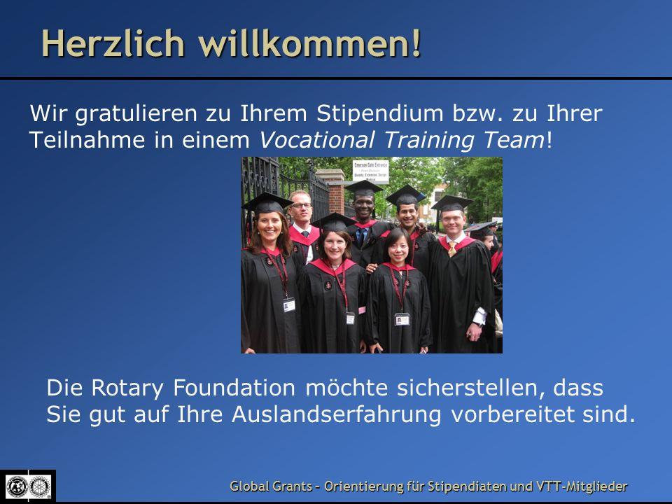 Global Grants – Orientierung für Stipendiaten und VTT-Mitglieder Vielen Dank … … für Ihre Aufmerksamkeit.