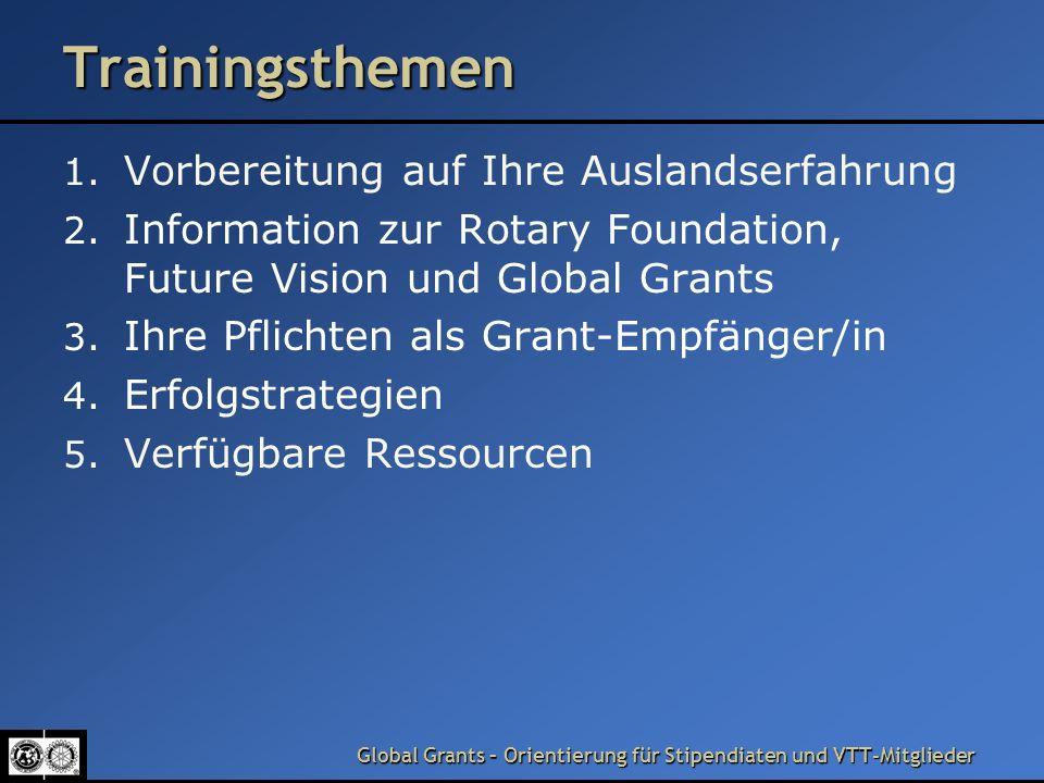Global Grants – Orientierung für Stipendiaten und VTT-Mitglieder Nachhaltigkeit und Global Grants Die Foundation erwartet, dass Stipendiaten und VTT-Teilnehmer aus ihrer Auslands- erfahrung innovative Ideen mitnehmen und in ihre Berufsfelder einbringen können.