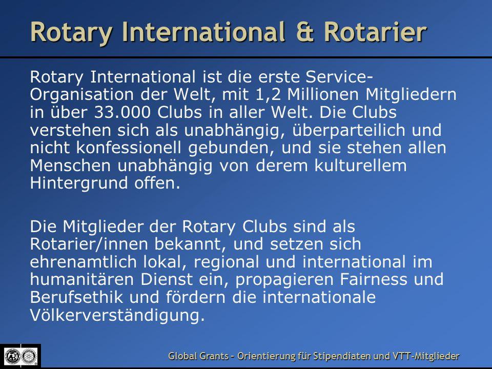 Global Grants – Orientierung für Stipendiaten und VTT-Mitglieder ´Was ist die Rotary Foundation.