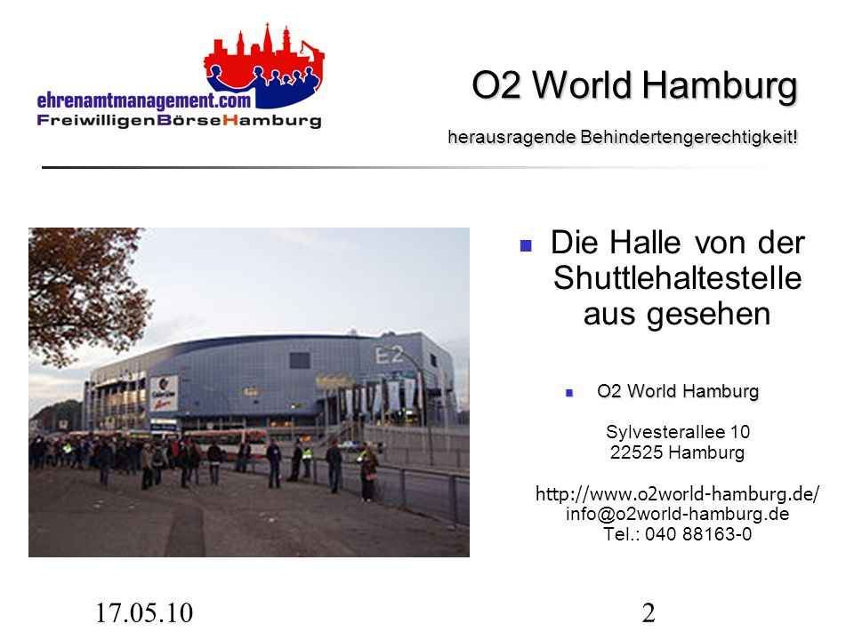 17.05.102 O2 World Hamburg herausragende Behindertengerechtigkeit! O2 World Hamburg herausragende Behindertengerechtigkeit! Die Halle von der Shuttleh