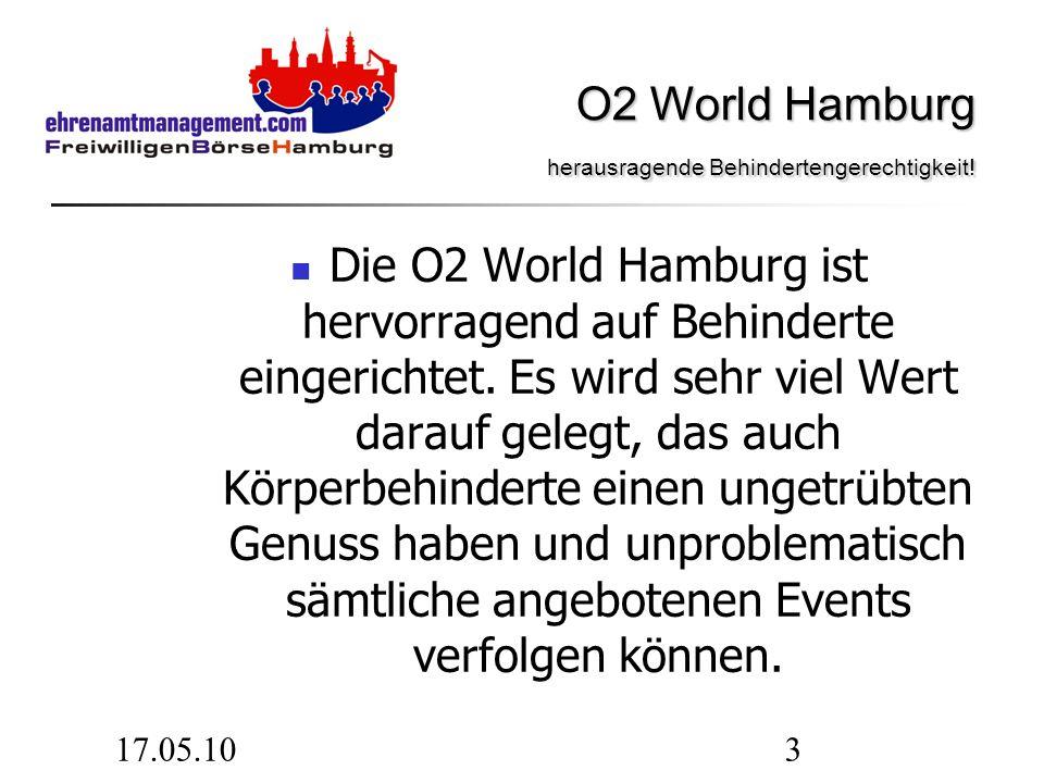 17.05.103 Die O2 World Hamburg ist hervorragend auf Behinderte eingerichtet. Es wird sehr viel Wert darauf gelegt, das auch Körperbehinderte einen ung