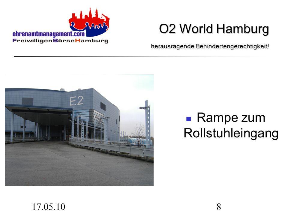 17.05.108 Rampe zum Rollstuhleingang O2 World Hamburg herausragende Behindertengerechtigkeit! O2 World Hamburg herausragende Behindertengerechtigkeit!