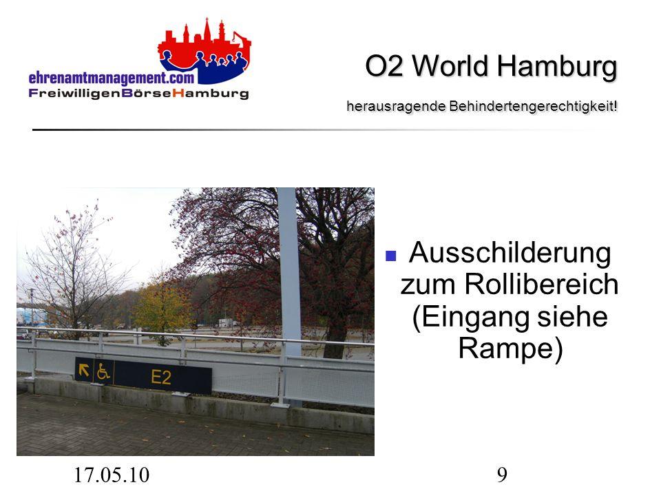 17.05.109 Ausschilderung zum Rollibereich (Eingang siehe Rampe) O2 World Hamburg herausragende Behindertengerechtigkeit.