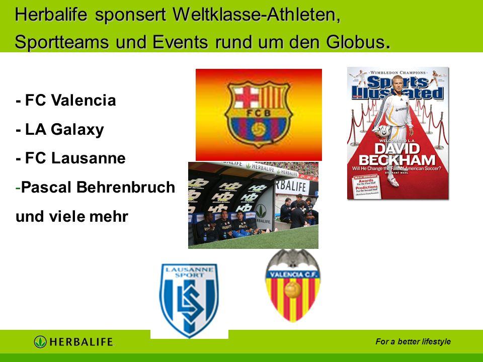 For a better lifestyle - FC Valencia - LA Galaxy - FC Lausanne -Pascal Behrenbruch und viele mehr Herbalife sponsert Weltklasse-Athleten, Sportteams u