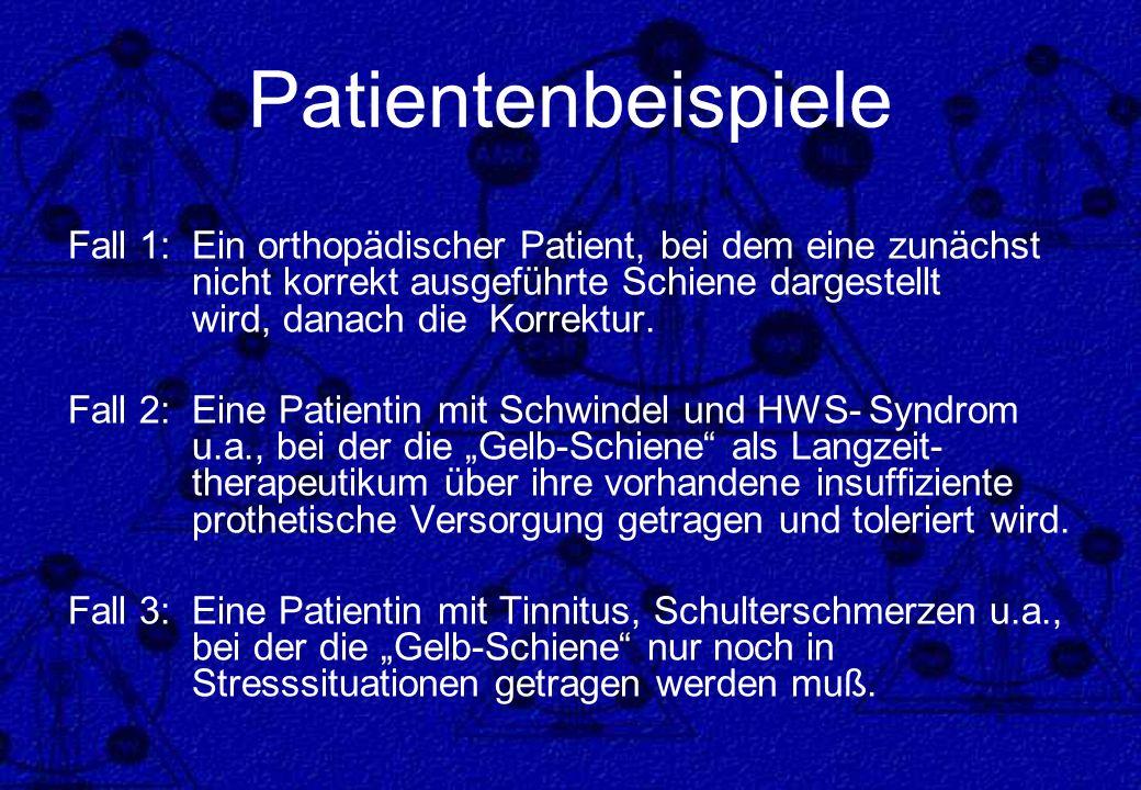 Patientenbeispiele Fall 1: Ein orthopädischer Patient, bei dem eine zunächst nicht korrekt ausgeführte Schiene dargestellt wird, danach die Korrektur.