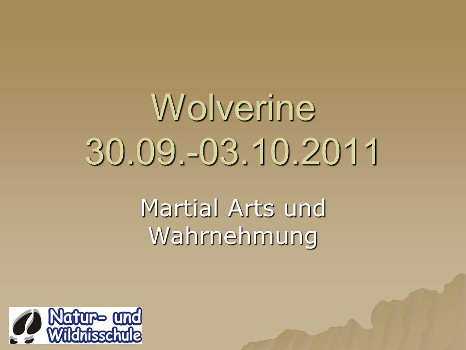 Wolverine 30.09.-03.10.2011 Martial Arts und Wahrnehmung
