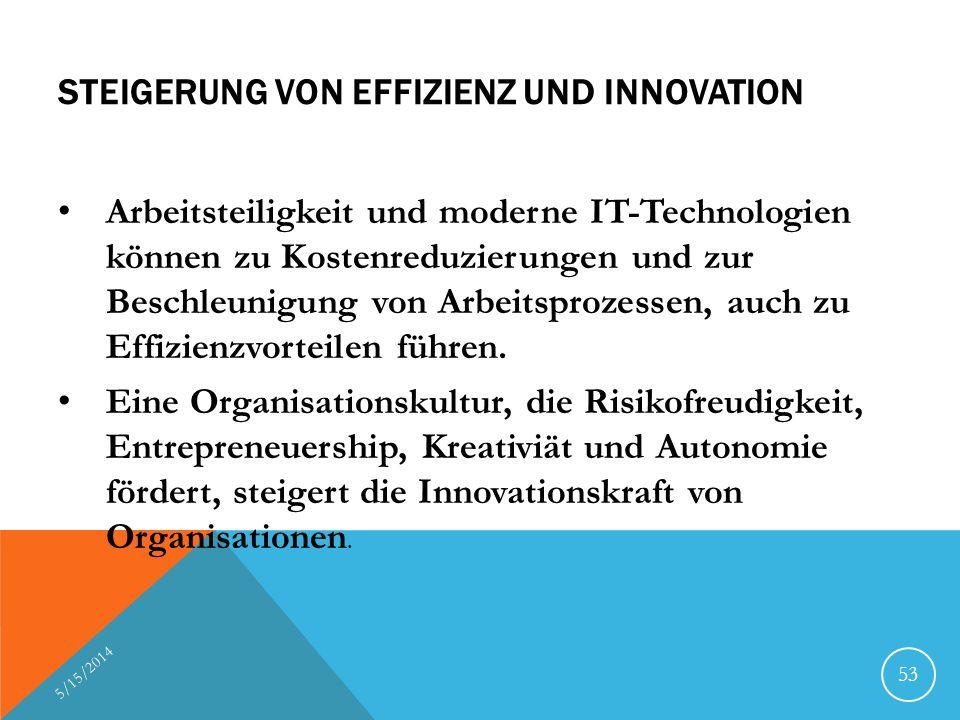 STEIGERUNG VON EFFIZIENZ UND INNOVATION Arbeitsteiligkeit und moderne IT-Technologien können zu Kostenreduzierungen und zur Beschleunigung von Arbeits