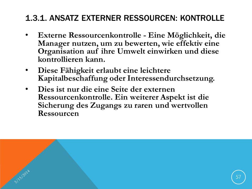 1.3.1. ANSATZ EXTERNER RESSOURCEN: KONTROLLE Externe Ressourcenkontrolle - Eine Möglichkeit, die Manager nutzen, um zu bewerten, wie effektiv eine Org