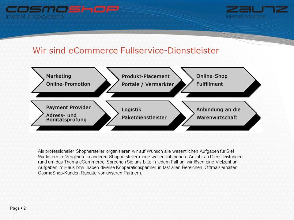 Page 2 Wir sind eCommerce Fullservice-Dienstleister Als professioneller Shophersteller organisieren wir auf Wunsch alle wesentlichen Aufgaben für Sie.