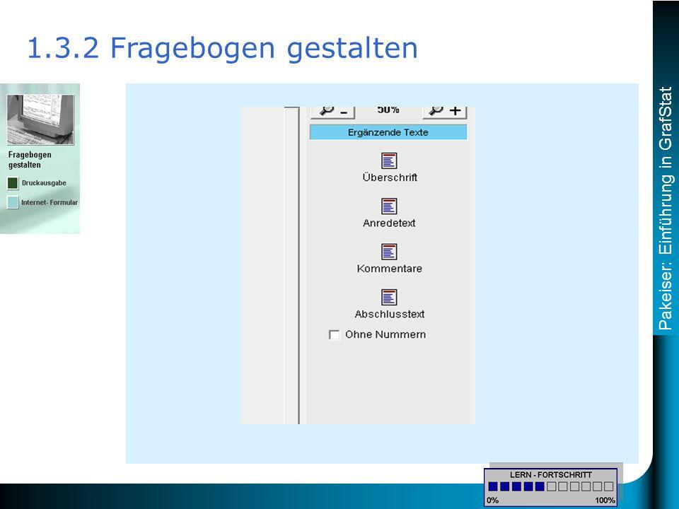 Pakeiser: Einführung in GrafStat 1.3.2 Fragebogen gestalten
