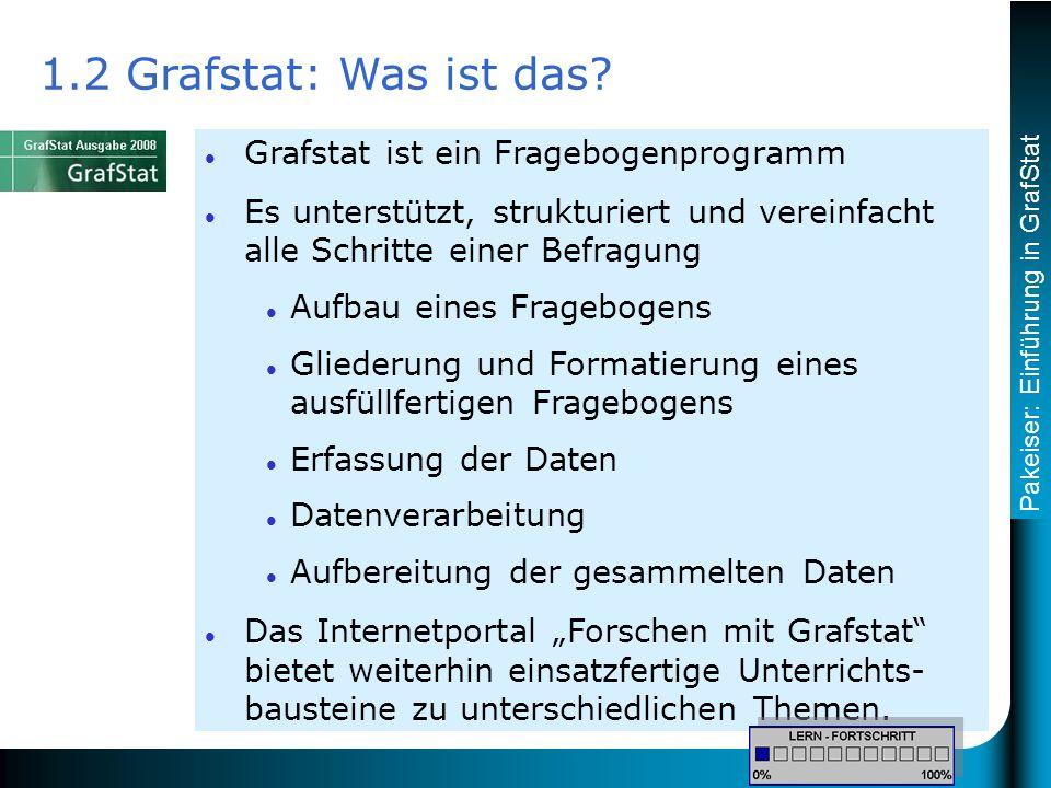 Pakeiser: Einführung in GrafStat 1.2 Grafstat: Was ist das.