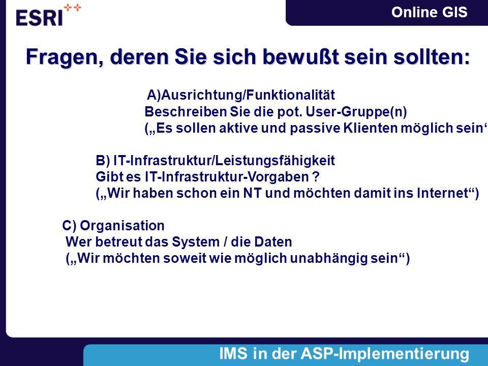 Online GIS Fragen, deren Sie sich bewußt sein sollten: A)Ausrichtung/Funktionalität Beschreiben Sie die pot.