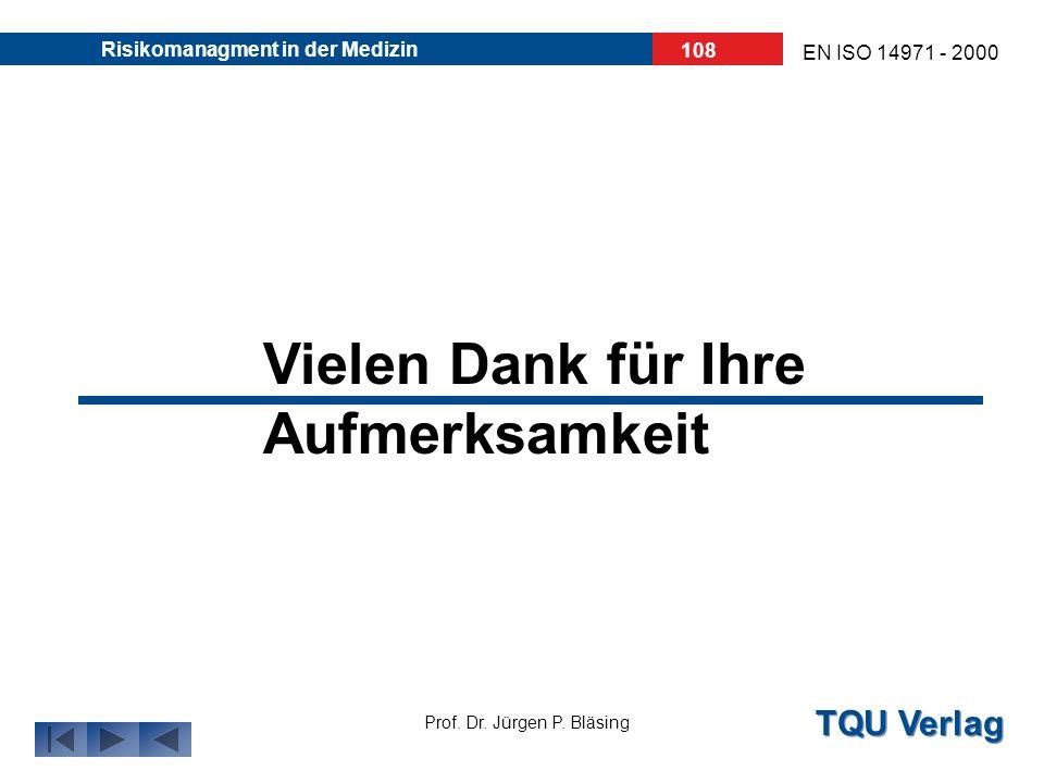 TQU Verlag Prof. Dr. Jürgen P. Bläsing EN ISO 14971 - 2000 Risikomanagment in der Medizin 107 Fragen ?