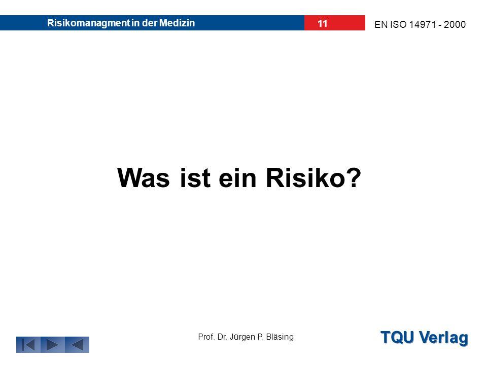 TQU Verlag Prof. Dr. Jürgen P. Bläsing EN ISO 14971 - 2000 Risikomanagment in der Medizin 10 Unternehmen und Markt heuteMedizinprodukte 01Aktive impla