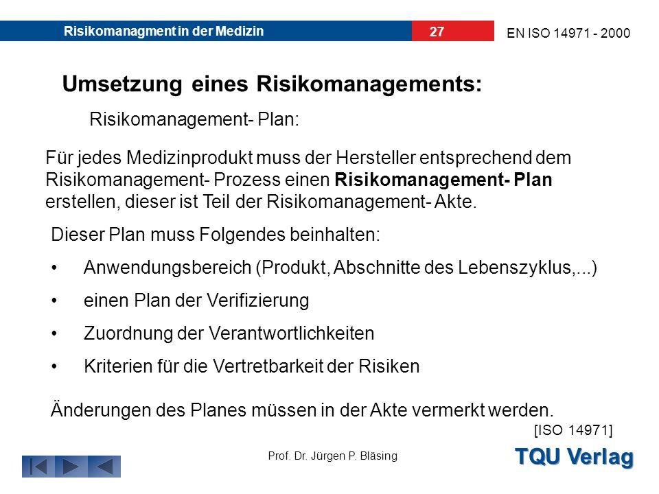 TQU Verlag Prof. Dr. Jürgen P. Bläsing EN ISO 14971 - 2000 Risikomanagment in der Medizin 26 Umsetzung eines Risikomanagements: Qualifikation des Pers