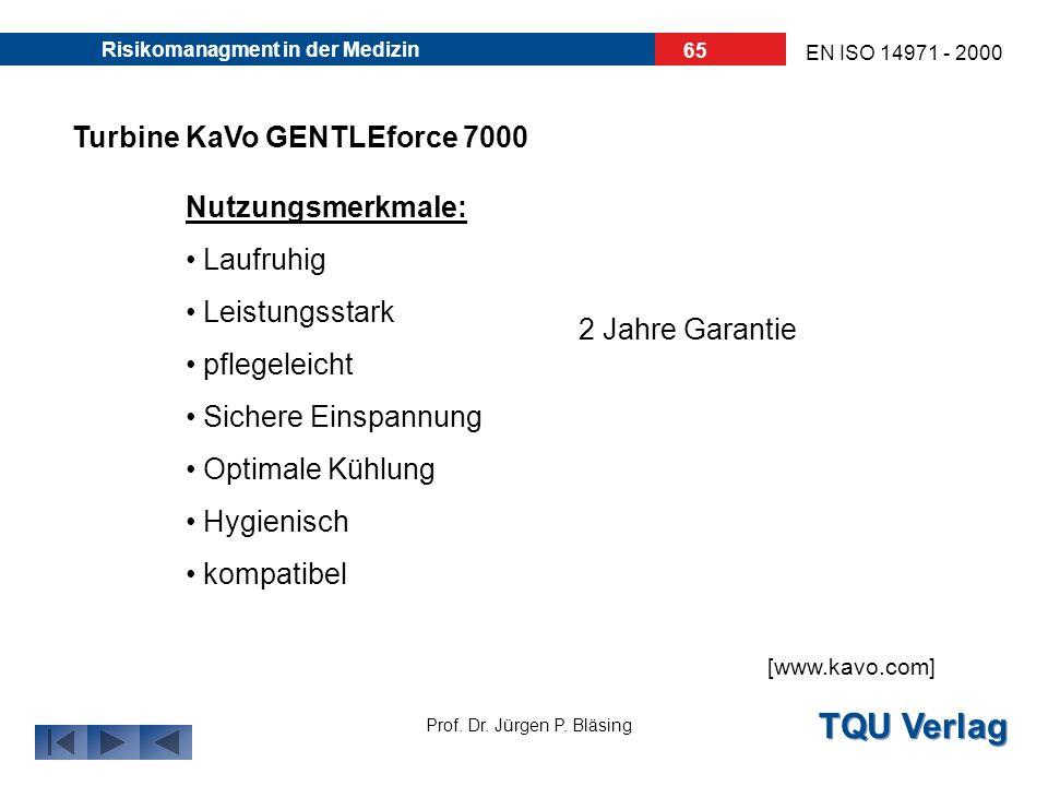 TQU Verlag Prof. Dr. Jürgen P. Bläsing EN ISO 14971 - 2000 Risikomanagment in der Medizin 64 Turbine KaVo GENTLEforce 7000 FMEA am Beispiel aus der Za