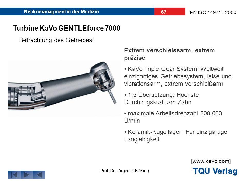 TQU Verlag Prof. Dr. Jürgen P. Bläsing EN ISO 14971 - 2000 Risikomanagment in der Medizin 66 Turbine KaVo GENTLEforce 7000 Ausstattung/ Technische Dat